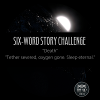 "Six-Word Story Challenge - ""Death"""