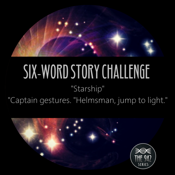 "Six-Word Story Challenge – ""Starship"""