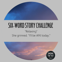 "Six-Word Story Challenge - ""Relaxing"""