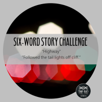 "Six-Word Story Challenge - ""Highway"""