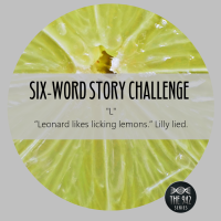 "Six-Word Story Challenge - ""L"""