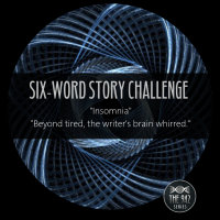 "Six-Word Story Challenge - ""Insomnia"""