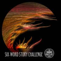 "Six-Word Story Challenge - ""Mythic"""